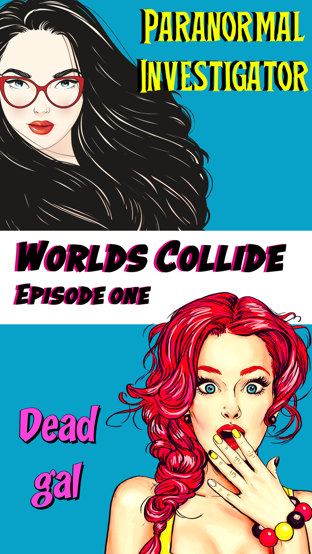 Worlds Collide: Episode One -