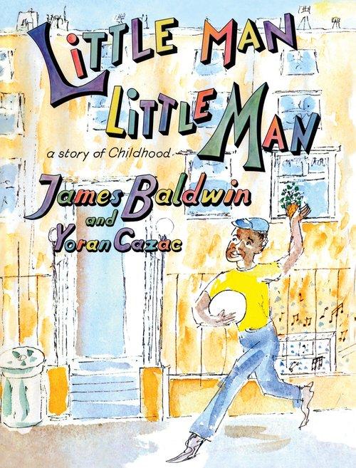 James Baldwins Little Man Little Man A Story Of Childhood The