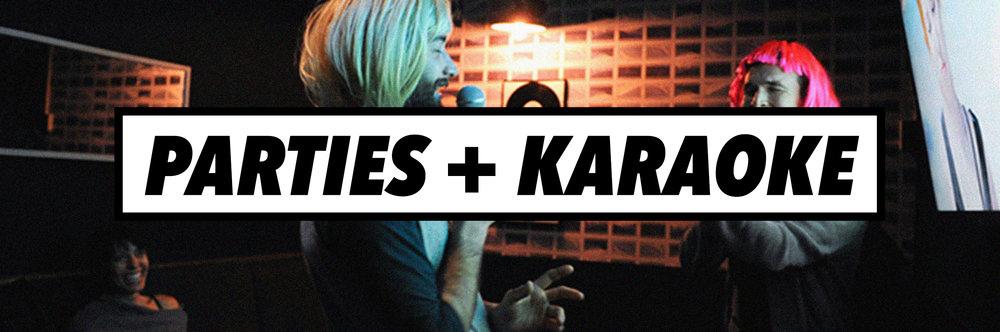 Parties + Karaoke