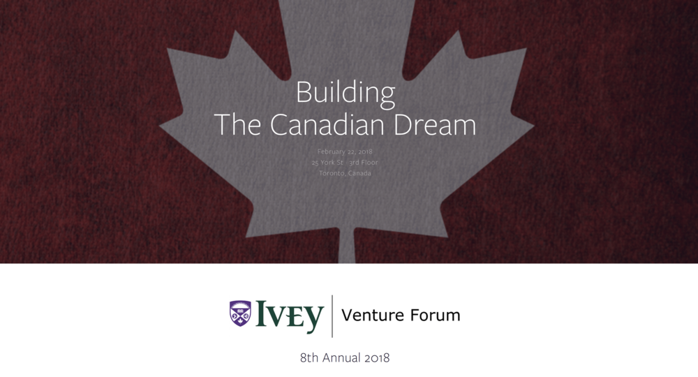 Ivey Venture Forum 2018 - Building the Canadian Dream