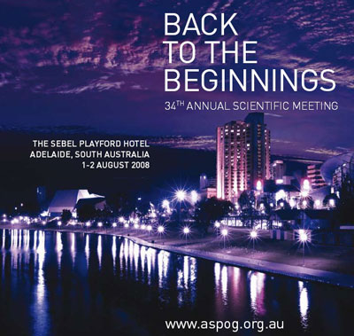 ASPOG 34th Annual Scientific Meeting 2008 - Back to the Beginnings