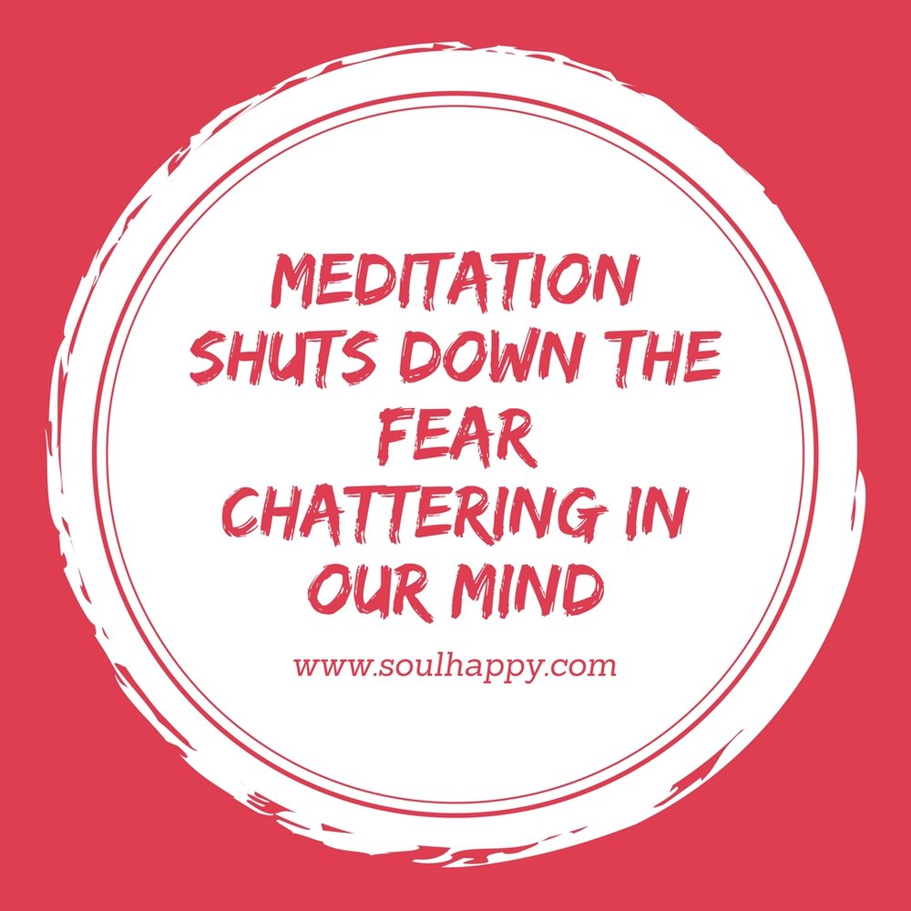 Meditation shuts down the fear... (1).jpg