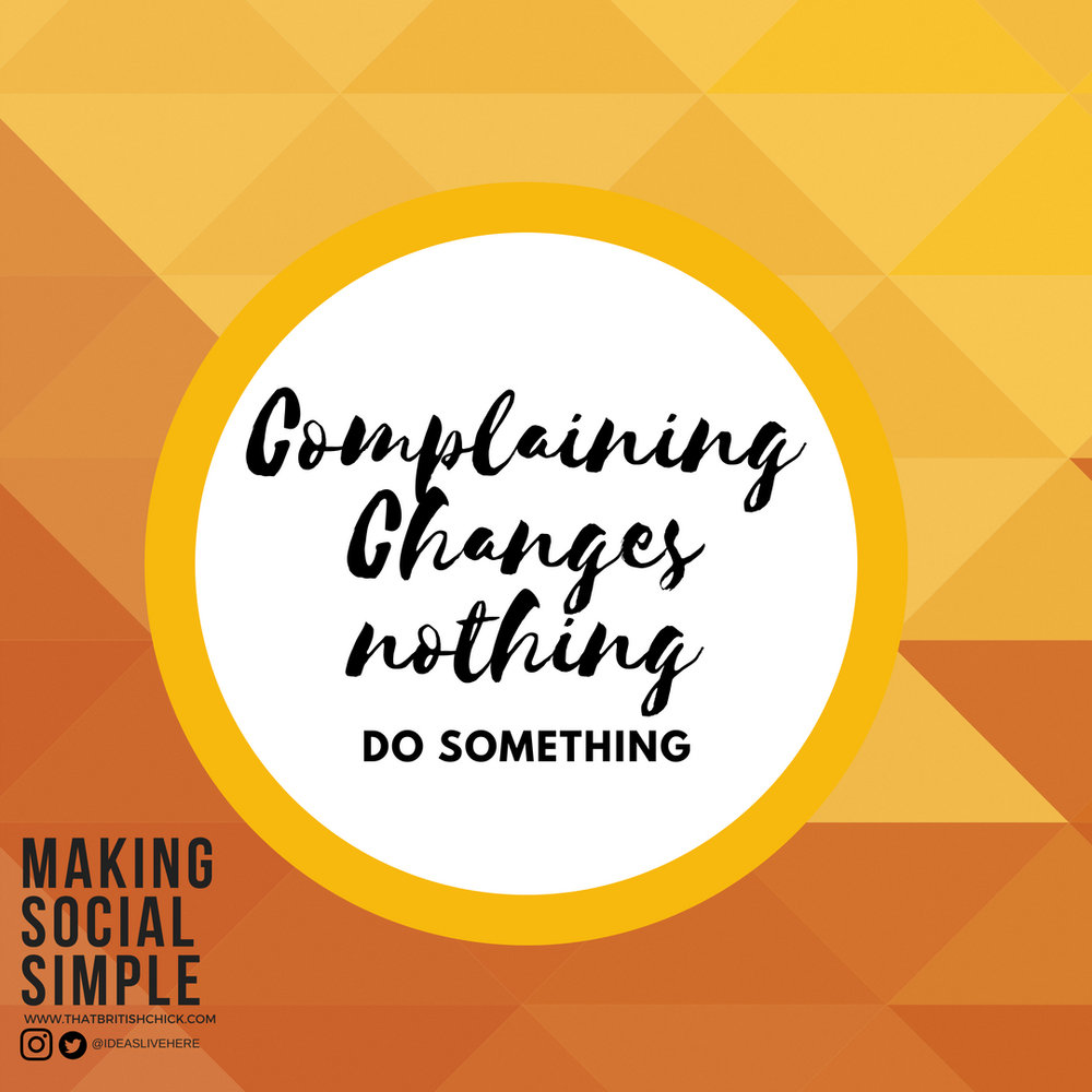 Complaining changes nothing.jpg