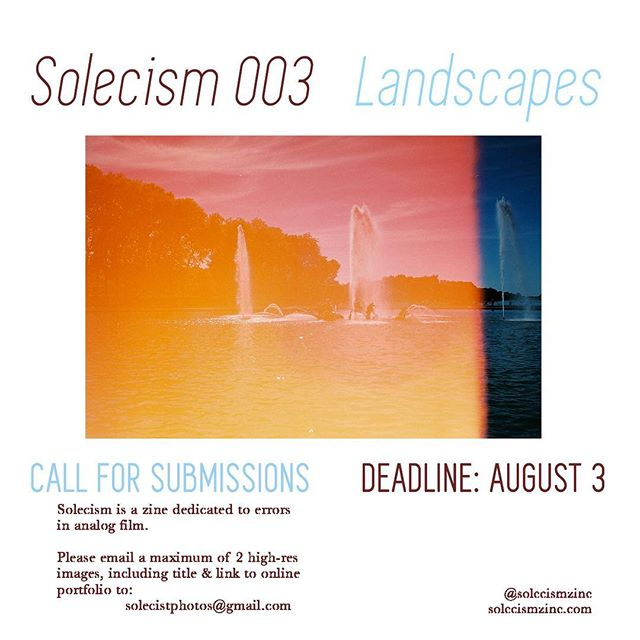 Y'all ready for this? Call for submissions for Solecism 003 is now LIVE. The theme for this issue is landscapes 🌄 please send a max. of 2(!) high-res images + title + link to online portfolio 📷 Deadline is August 3 📷 Can't wait to see what you got!  #zine #solecismzine #photography #analogphotography #photozine #istillshootfilm #filmfan #filmphotography #filmisnotdead #landscapephotography #landscape #photomistake #oopsie #callforsubmissions #callforsubs #photographer #filmcamera #versailles #filmcamera