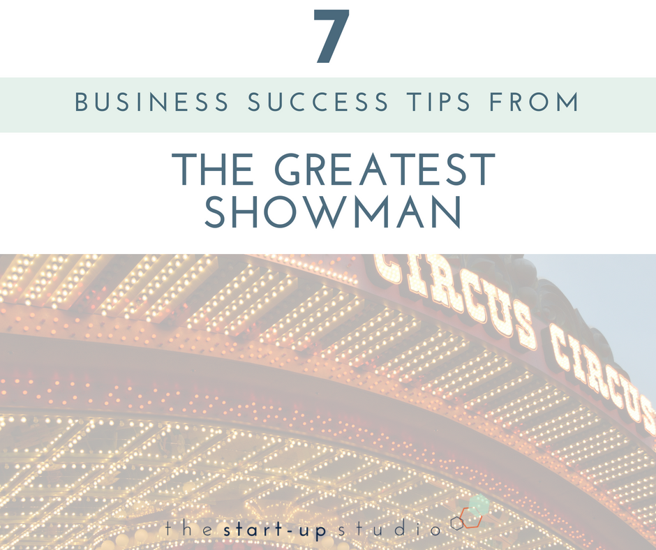 7 business lessons from The Greatest Showman.png