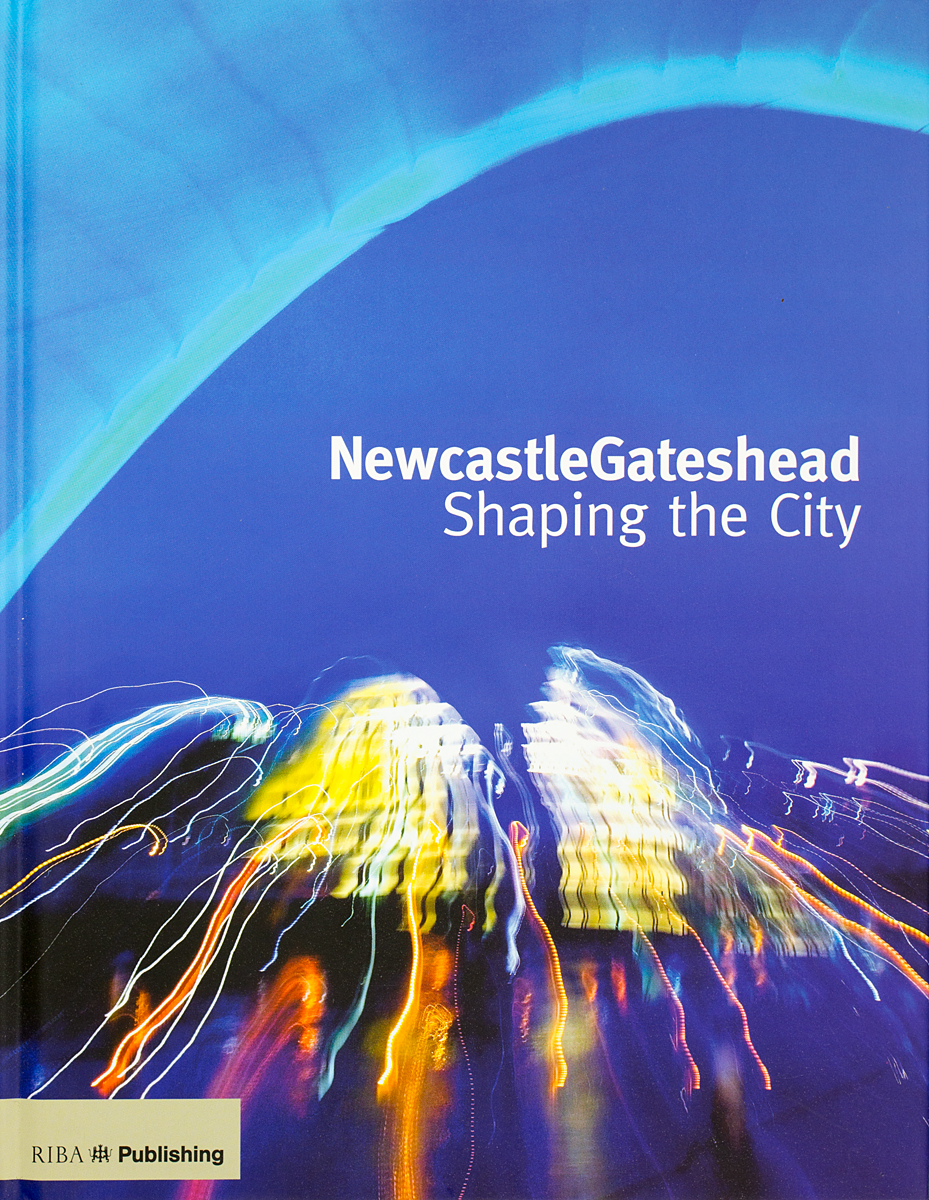 cover of NewcastleGateshead Shaping the City