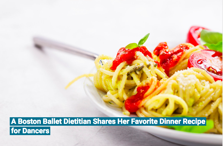 A Boston Ballet Dietitian Shares her Favorite Dinner recipe for dancers, Dance teacher magazine, 2018