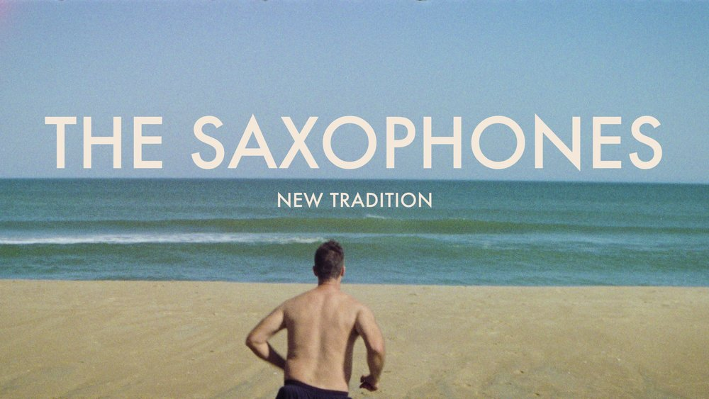 "The Saxophones ""New Tradition"" Music Video (2017)"
