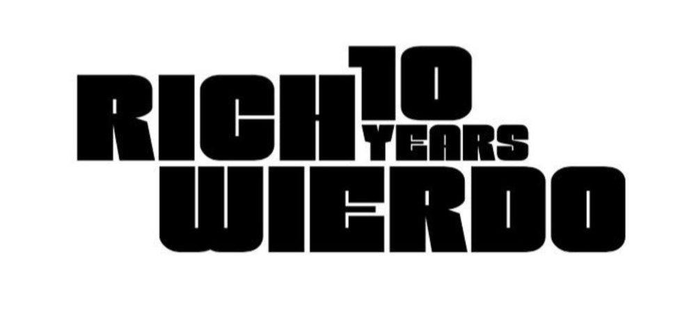 10 Years Rich Weirdo