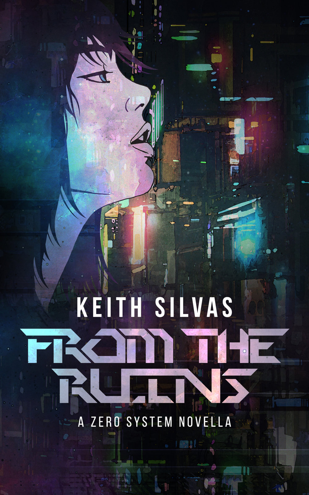 """""""From The Ruins"""" A Zero System Novella -"""
