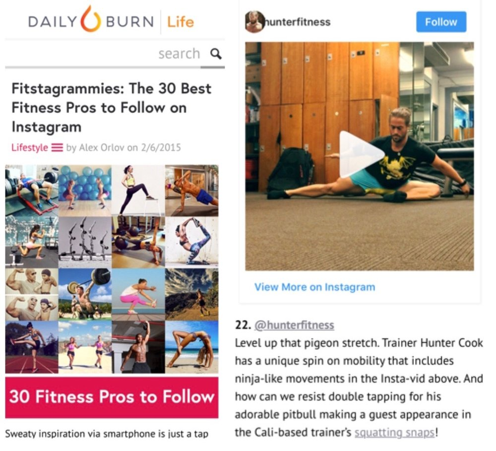 <p><strong>Daily Burn</strong>Blog Feature<a href='https://dailyburn.com/life/lifestyle/fitness-best-instagrams-to-follow/'>More →</a></p>