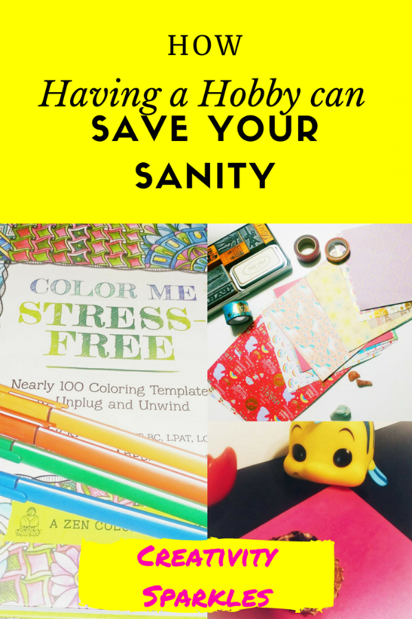 How a Hobby can save your sanity