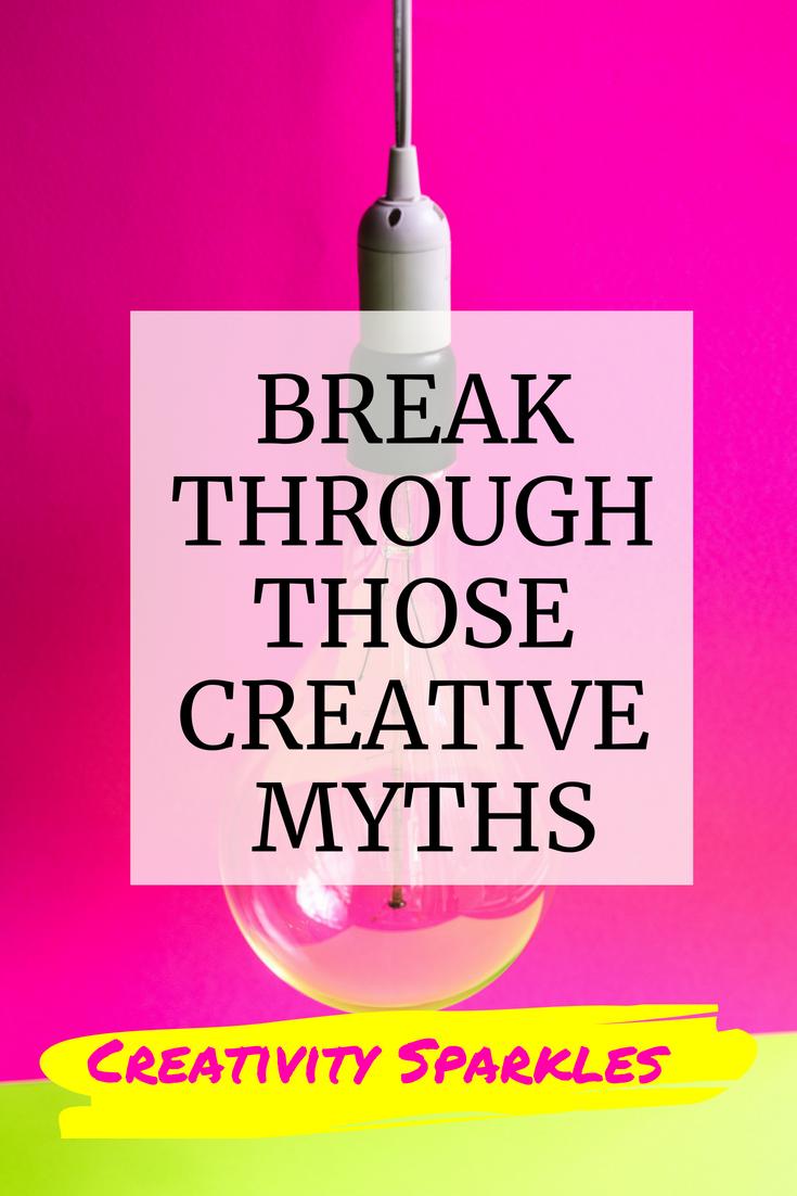 Break through those creative myths