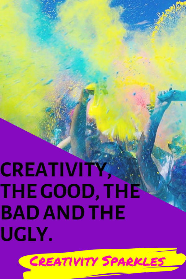 Creativity, the good, the bad and the ugly