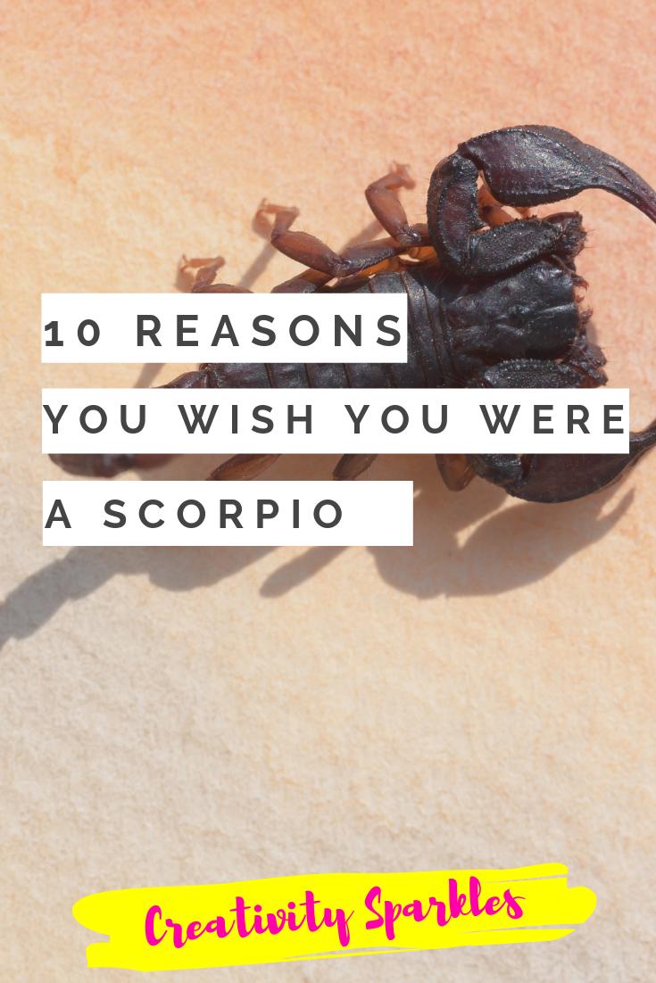 10 reasons you wish you were a scorpio