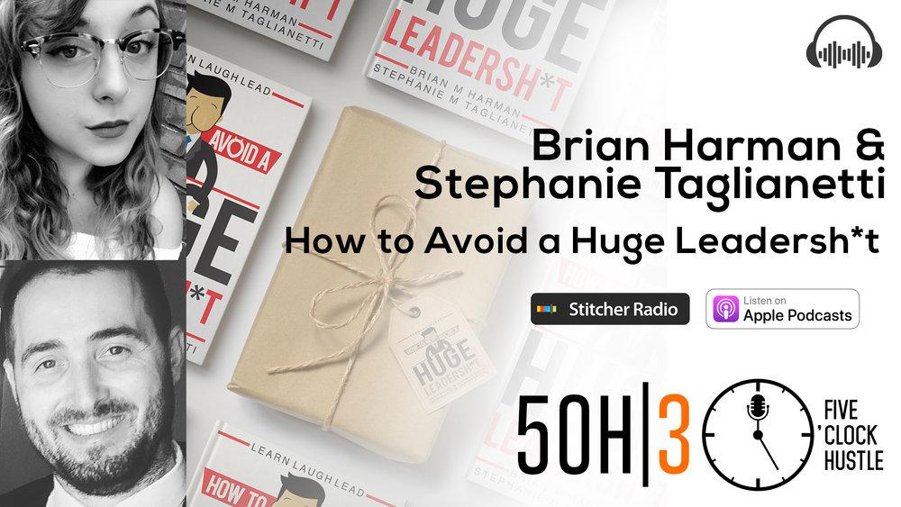 Brian Harman and Stephanie Taglianetti Talk with the 5 O'Clock Hustle. BM-Hallmark | How to avoid a huge leadershit