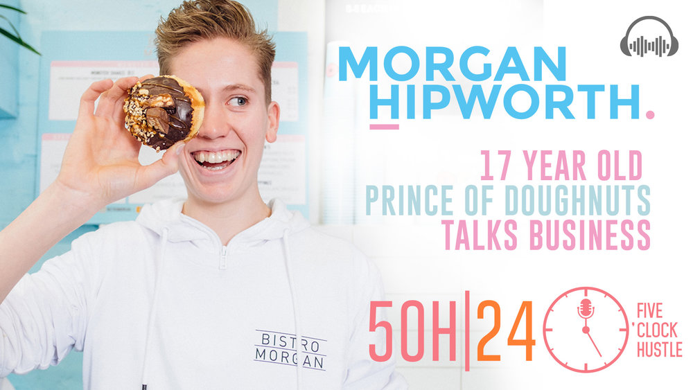 17 year old entrepreneur Morgan Hipworth talks business on the 5 O'Clock Hustle Podcast.