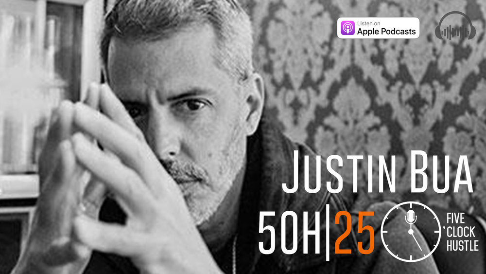 Artist and Entrepreneur Justin Bua talks business on the 5 O'Clock Hustle Podcast.