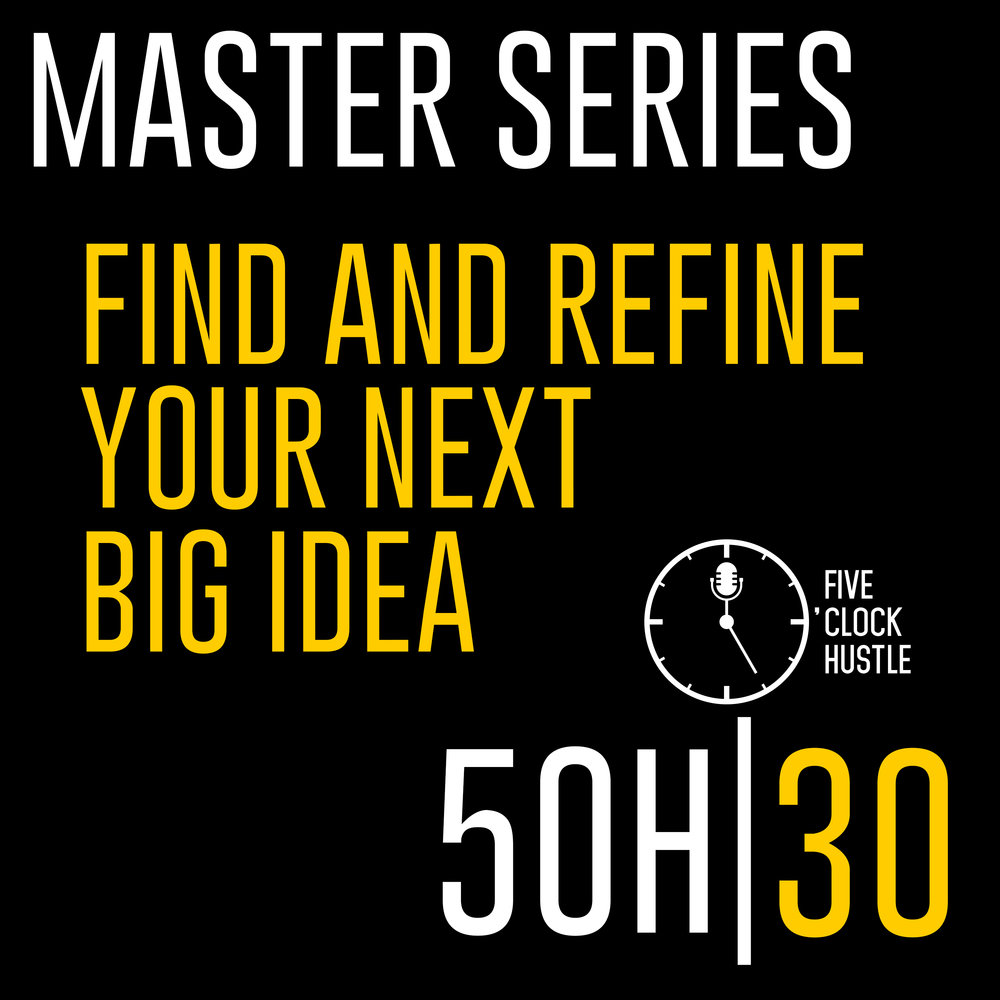 Learn how to find a great business idea to run with in the 5 O'Clock Hustle Master Series Episode!