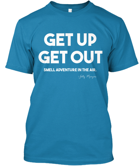 $30 MENS - BLUE - Get up, get out. Smell adventure in the air.