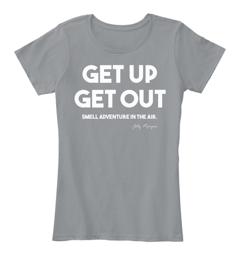 $30 WOMENS - L GREY - Get up, get out. Smell adventure in the air.