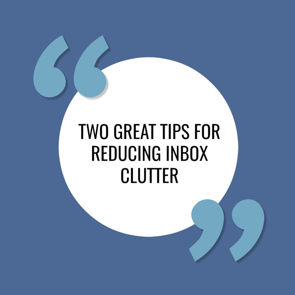 two great tips to reduce inbox clutter and get productive
