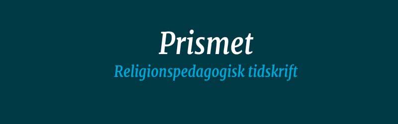 Prismet  er tilgjengelig på nett med egen søkemotor for aktuelle temaer i skjæringspunktene mellom pedagogikk, religion og teologi.