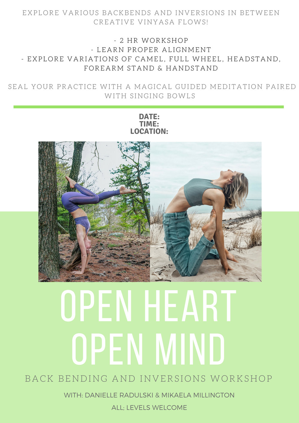 Offering   2 hour workshop  focus:back-bends and inversions. learn how to move into various shapes safely, practice exercises to build on foundation, explore a deeper connection, guided meditation + sound healing.