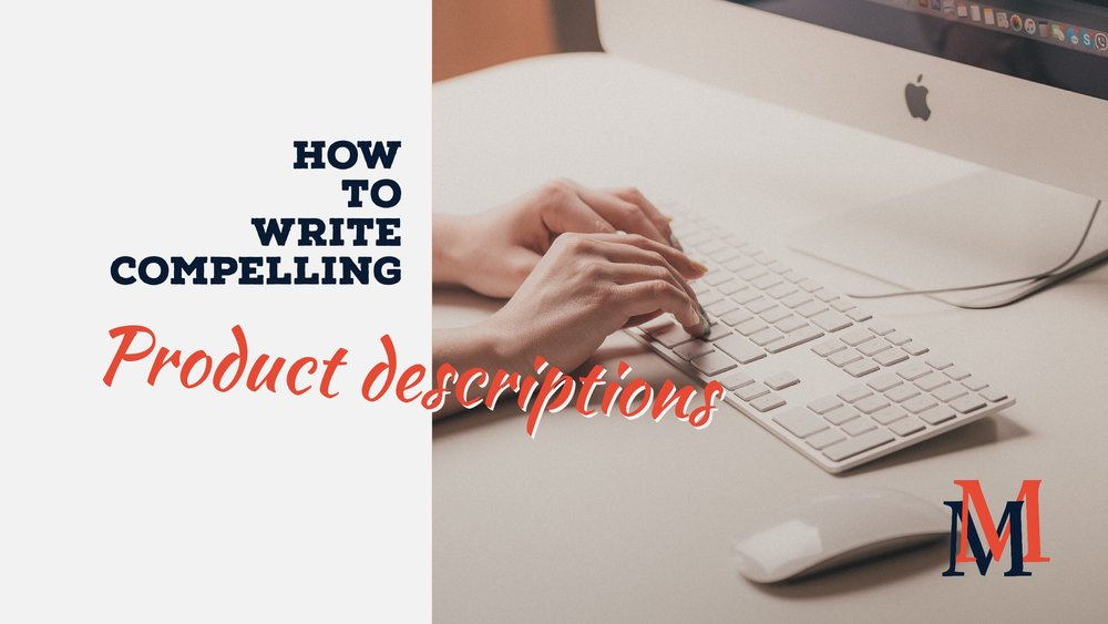 How to write compelling product descriptions by Mad Marketing Consultant in NYC. Write a product description that sells when you work with Mad Marketing.
