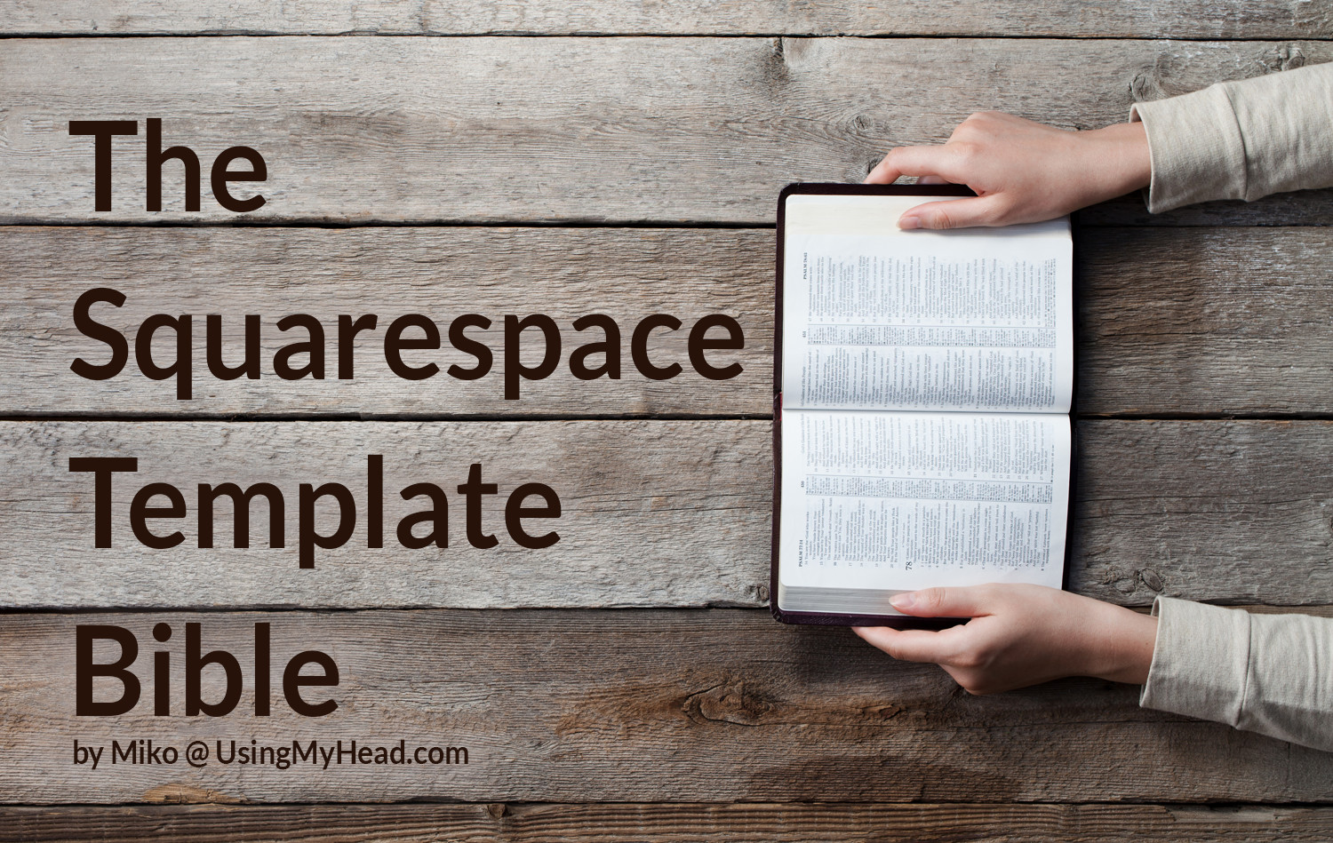 The Squarespace Template Bible Using My Head Squarespace Expert