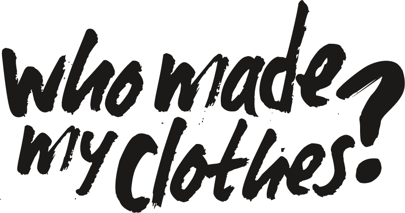 Who Made My Clothes? www.fashionrevolution.org