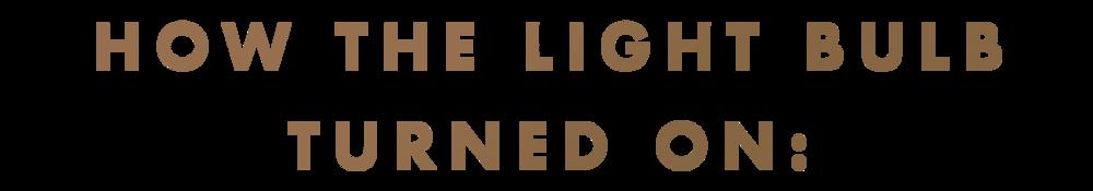 howthelightbulbturnedon.png