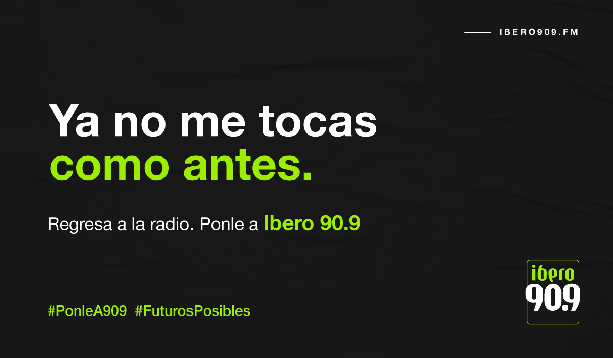 Ibero 90 0 | Inicio | HD2 — IBERO 90 9 FM | Regresa a la radio