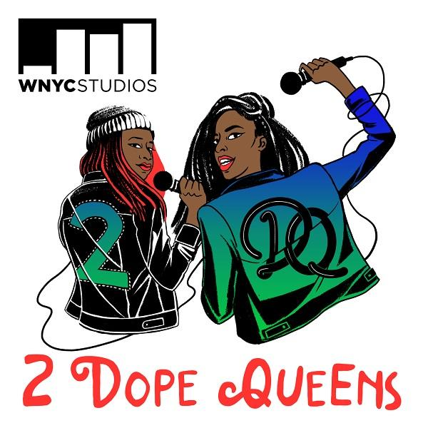 2 Dope Queens - Un podcast de comedia conducido por Jessica Williams y Phoebe Robinson.