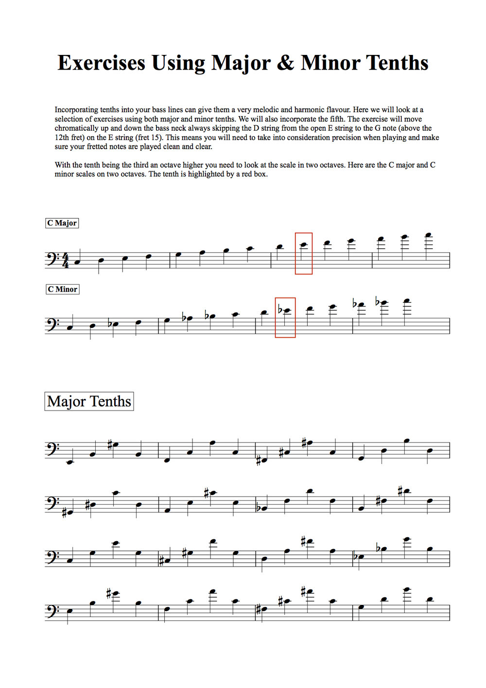 lesson 3 - Here is a short exercise using major and minor 10th's. The 10th (3rd up an octave) can be a very musical note when incorporated into your bass lines. This exercise is for you to learn how to incorporate it, Get used to the sound and play it all over the neck.
