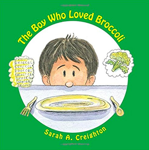 The Boy Who Loved Broccoli by Sarah A. Creighton