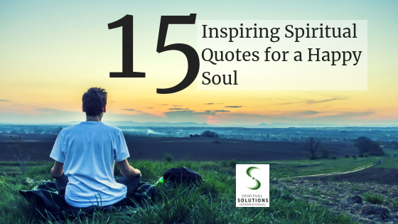 Spiritual Quotes And Images | Top 15 Inspiring Spiritual Quotes For A Happy Soul Spiritual