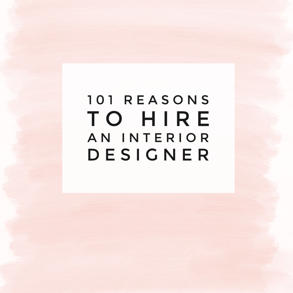 101 reasons to hire an interior designer