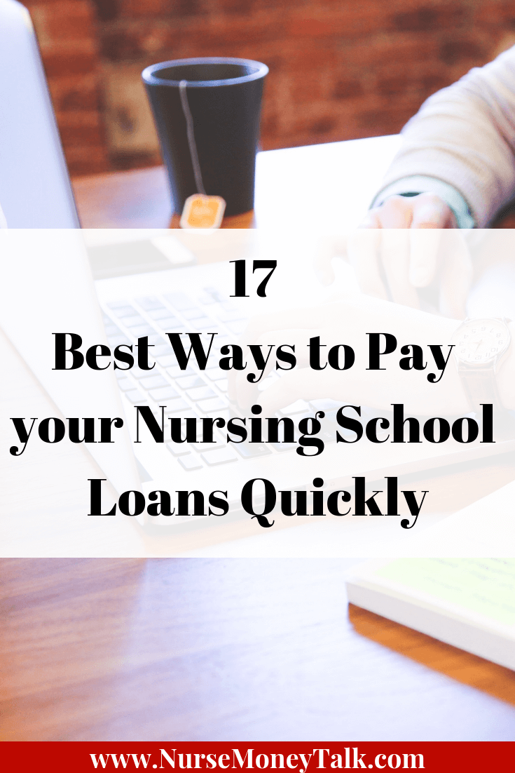 17 Best Ways To Pay Off Your Nursing School Student Loans Nurse