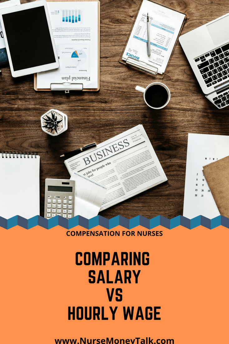 If you haven't thought about your nurse compensation you should. This article is going to help you compare an hourly nursing wage to a salary nursing wage.