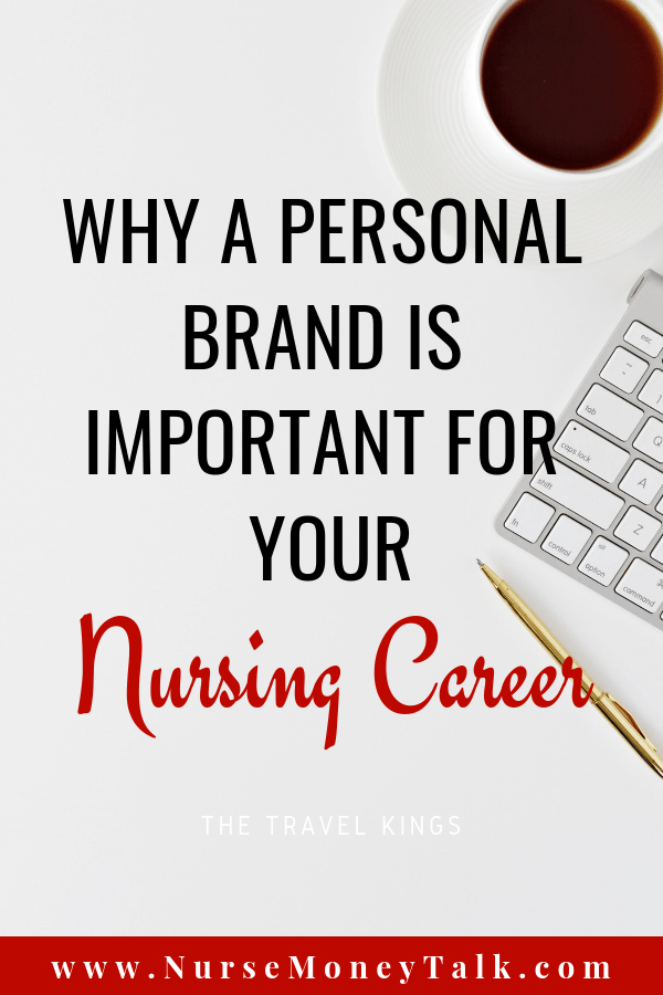 Why Personal Branding is Important for Nurses. Creating and Managing your personal brand can make a difference between you getting the nursing job or not. It can also make a difference between you getting that nursing promotion or not.  #nurses #lpn #rn #newgradnurse