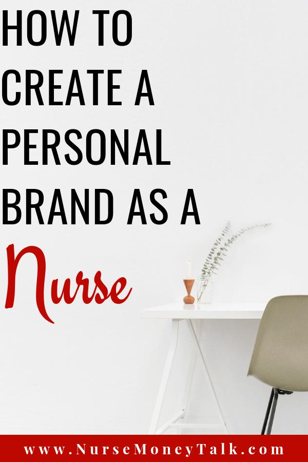 Learn how to create a personal brand as a nurse. #newnurses #newnursegraduate