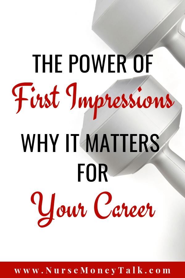 Why first impressions is important for nurse.