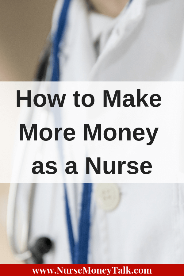 This article is going to answer how to make more money as a nurse. We're going to give you some tips and advice along with suggestions to start making extra sooner rather than later.