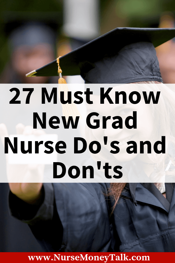 From the article 27 Must Know New Grad Nurse Do's and Don'ts. Learn tips to make sure you start your nursing career and your new nursing job correctly. #survivaltips #newnurse #newnursegrad