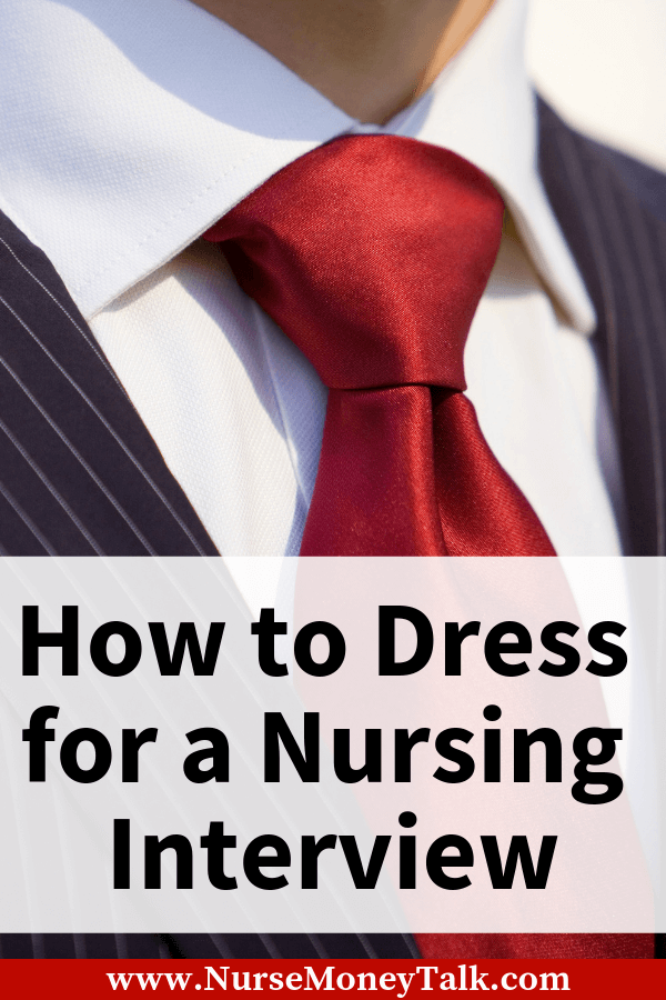 Find out how to dress for a nursing interview. We also give advice and tips for getting the job. #lpn #rn #aprn