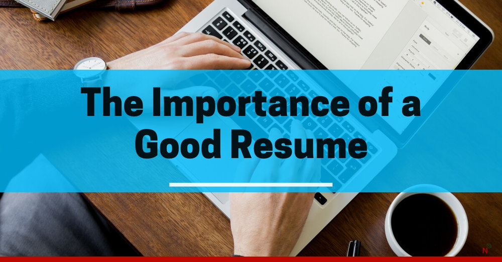 7 Compelling Reasons for The Importance of a Good Resume — Nurse ...