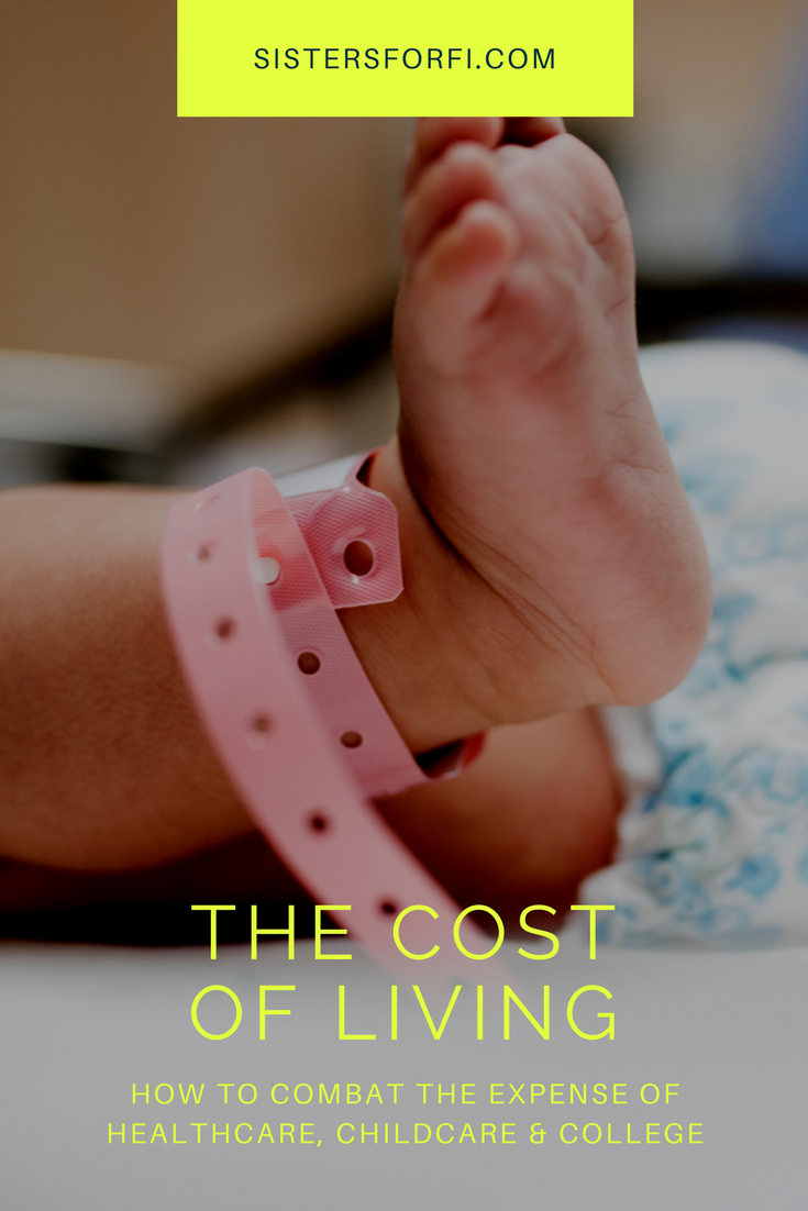The Cost of Living: How to combat the high costs of healthcare, childcare and college on the Journey to Financial Independence.