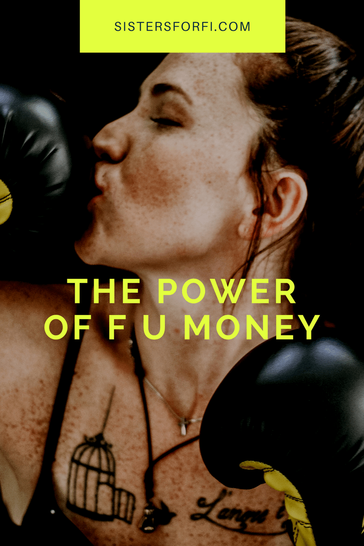 How the power of F U money can be a lifesaver