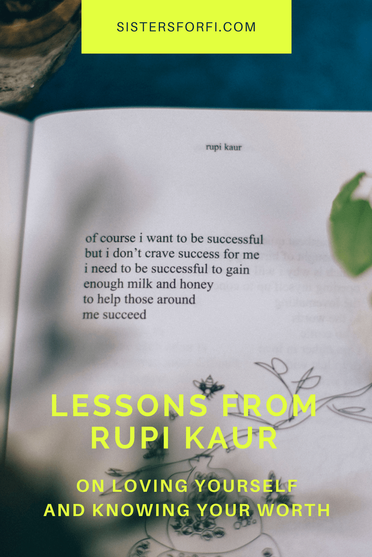 Lessons from Rupi on loving yourself and knowing your worth.